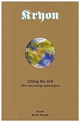 Lifting the Veil: The New Energy Apocalypse (Kryon, Book 11)