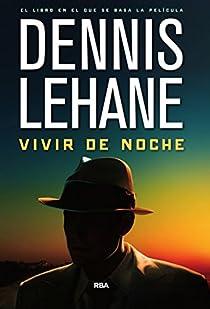 Vivir de noche. Ebook par Lehane