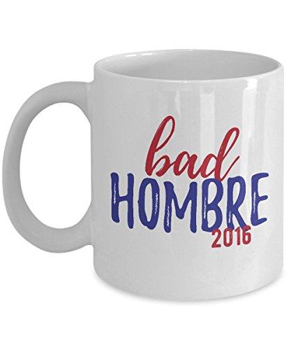 Donald Trump Nasty Women And Bad Hombres Coffee Mug- Hillary For President- Madam President 2016- Bad Hombre Mug