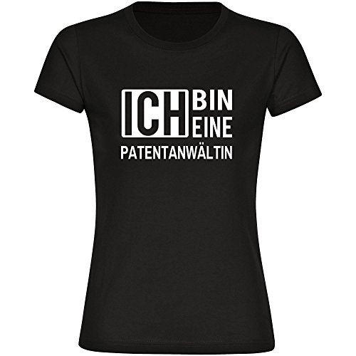 Multifanshop T-Shirt Ich Bin Eine Patentanwältin Schwarz Damen Gr. S bis 2XL