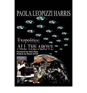 { [ EXOPOLITICS: ALL THE ABOVE ] } Paola Leopizzi Harris, Leopizzi Harris ( AUTHOR ) Apr-01-2009 Paperback