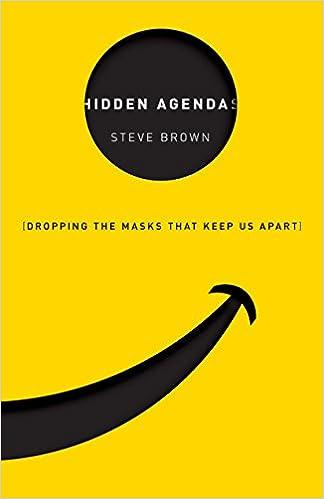 Hidden Agendas: Dropping the Masks that Keep Us Apart: Steve ...