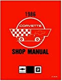 STEP-BY-STEP 1986 CORVETTE FACTORY REPAIR SHOP & SERVICE MANUAL - INCLUDES; 1986 Hatchback, '86 Convertible,