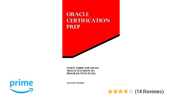 Study Guide for 1Z0-144: Oracle Database 11g: Program with PL/SQL ...