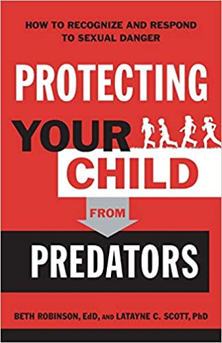 The Protecting Your Child from Predators by Beth Robinson EdD product recommended by Latayne C. Scott on Improve Her Health.