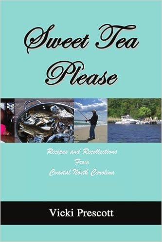 Book Sweet Tea Please: Recipes and Recollections from Coastal North Carolina by Vicki Prescott (2007-11-21)