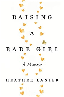 Book Cover: Raising a Rare Girl: A Memoir