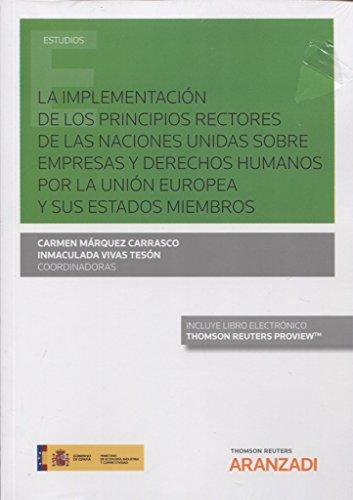La implementación de los principios rectores de las Naciones Unidas  sobre empresas y derechos humanos por la Unión Europea y sus Estados miembros (Papel + e-book) (Monografía) por Márquez Carrasco, Carmen,Vivas Tesón, Inmaculada