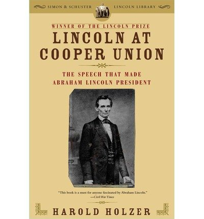 Download Lincoln at Cooper Union: The Speech That Made Abraham Lincoln President (Simon & Schuster Lincoln Library) (Paperback) - Common ebook