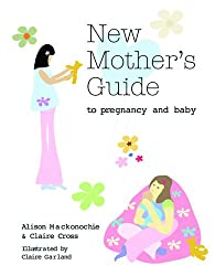 New Mother's Guide to to Pregnancy and Baby