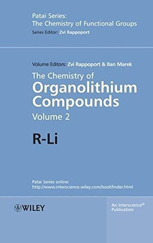 Organolithium Compounds - The Chemistry of Organolithium Compounds, Volume 2: R-Li (Patai's Chemistry of Functional Groups) (2006-02-03)
