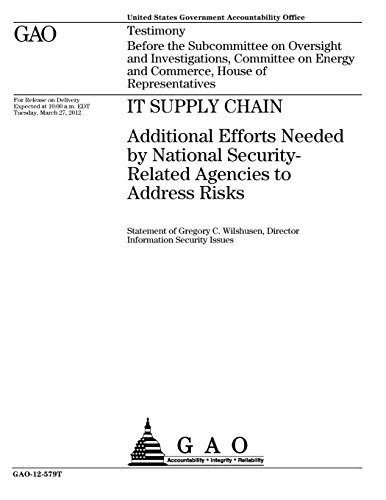 - IT Supply Chain: Additional Efforts Needed by National Security-Related Agencies to Address Risks
