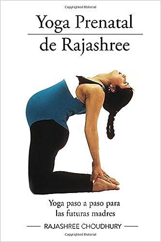 Yoga Prenatal de Rajashree (Spanish Edition): Rajashree ...
