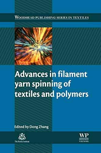 Advances in Filament Yarn Spinning of Textiles and Polymers ...