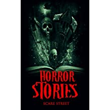 Horror Stories: A Short Story Collection (Scare Street Horror Short Stories Book 4)