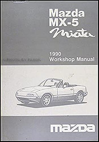 mazda mx 5 miata 1990 workshop manual mazda motor corporation rh amazon com 1990 mazda miata owners manual 1991 Mazda Miata