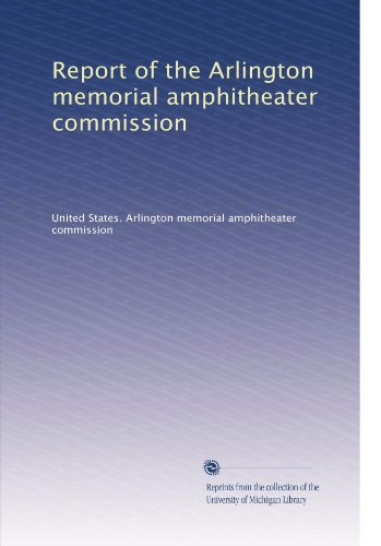 Report of the Arlington memorial amphitheater commission ()