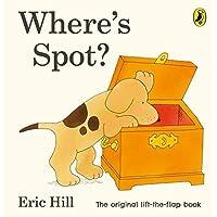 Where's Spot? (Spot - Original Lift The Flap)