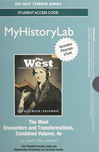 NEW MyHistoryLab with Pearson eText -- Standalone Access Card -- for The West: Encounters and Transformation, Combined V