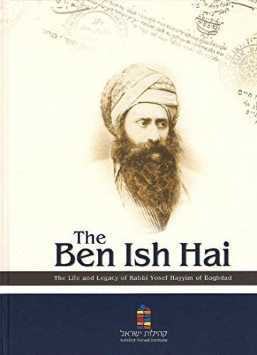 The Ben Ish Hai: The Life and Legacy of Rabbi Yosef Hayym