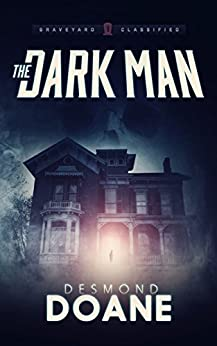 The Dark Man (The Graveyard: Classified Paranormal Series Book 1) by [Doane, Desmond]