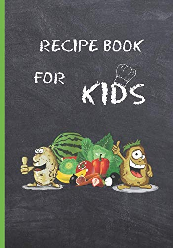 RECIPE BOOK FOR KIDS: BLANK RECIPE NOTEBOOK, COOKING JOURNAL, 100 RECIPIES TO FILL IN. PERFECT GIFT FOR KIDS AND TEENS.