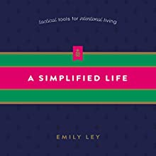 A Simplified Life: Tactical Tools for Intentional Living Audiobook by Emily Ley Narrated by Hayley Cresswell