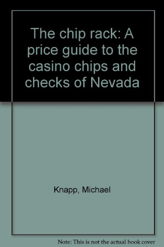 Casino Guide Price Chip (The chip rack: A price guide to the casino chips and checks of Nevada)