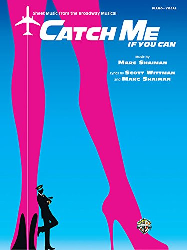 (Catch Me If You Can: Sheet Music from the Broadway Musical)