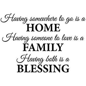 Having A Place To Go Is Home Having Someone To Love Is Family
