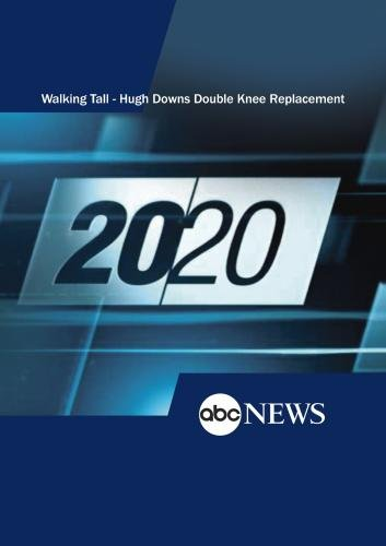 20/20: Walking Tall - Hugh Downs Double Knee Replacement: 4/5/96 by ABC News