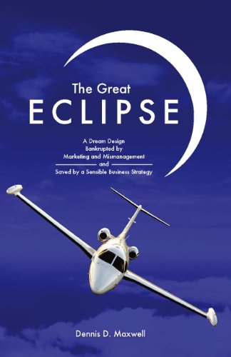 The Great Eclipse: A Dream Design Bankrupted by Marketing and Mismanagement and Saved by a Sensible Business Strategy