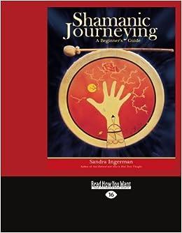 Shamanic Journeying by Sandra Ingerman (2012-06-13)