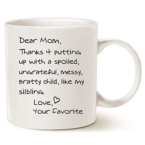 Funny Mothers Mom Coffee Mug Christmas Gifts - Dear Mom, Thanks 4 putting up with a spoiled. Love, Your Favorite - Best Birthday Gifts for Mom, Mother, Grandma Porcelain Cup, White 14 Oz
