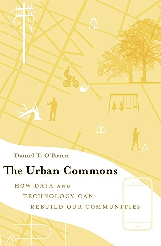 The Urban Commons: How Data and Technology Can Rebuild Our Communities