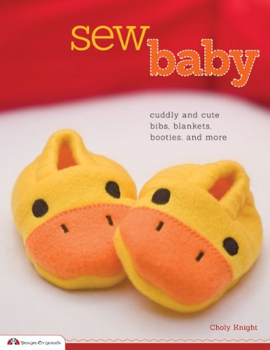 Sew Baby: Cuddly and Cute Bibs, Blankets, Booties, and (Hooded Towel Patterns)