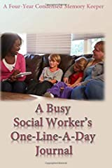 The Busy Social Worker's One-Line-A-Day Journal: A Four-Year, Condensed Memory Keeper Paperback