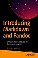 Introducing Markdown and Pandoc: Using Markup Language and Document Converter Front Cover