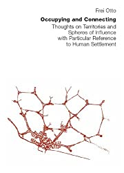 Occupying and Connecting: Thougts on Territories and Spheres of Influence with Particular Reference to Human Settlement