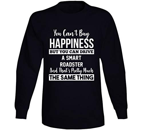 Can't Buy Happiness Smart Roadster Can Drive Car Lover Long Sleeve T Shirt XL Black ()