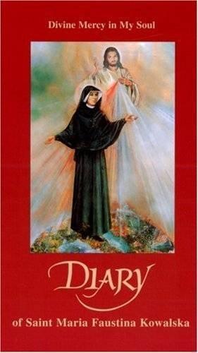 Diary of Saint Maria Faustina Kowalska: Divine Mercy in My Soul by Saint Maria Faustina Kowalska (2005-02-15)