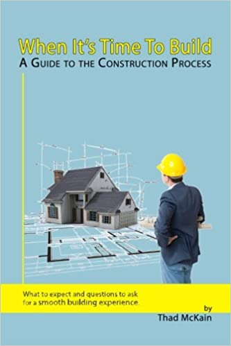 When Its Time To Build - A Guide To The Construction Process