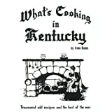 What's Cooking in Kentucky : Treasured Old Recipes and the Best of the New, Hayes, Irene, 0938402102