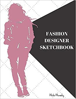 Amazon Com Fashion Designer Sketchbook Easily Sketch Your Fashion Design With Large Women Figure Template In Different Poses Fashionistas 9781723741999 Murphy Mike Pioneer Fashion Coloring Carolyn Books