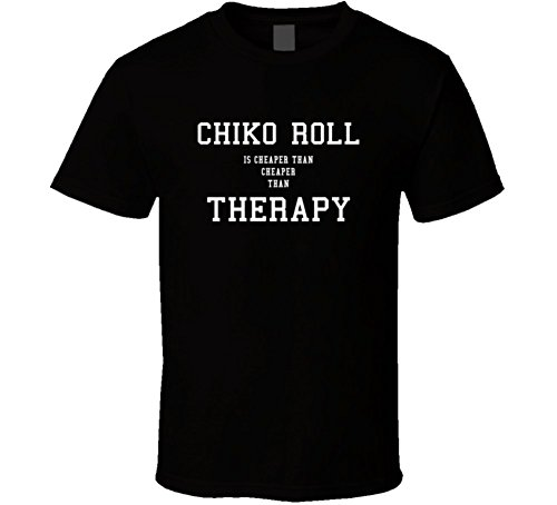 chiko-roll-is-cheaper-than-therapy-funny-food-gift-t-shirt-s-black
