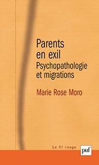 Parents en exil : Psychopathologie et migrations par Marie-Rose Moro