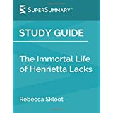 Study Guide: The Immortal Life of Henrietta Lacks by Rebecca Skloot (SuperSummary)