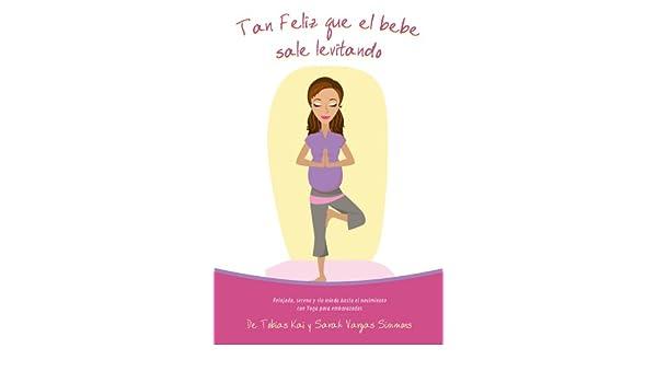 Tan Feliz Que el Bebé Sale Levitando - Yoga Para Embarazadas ...