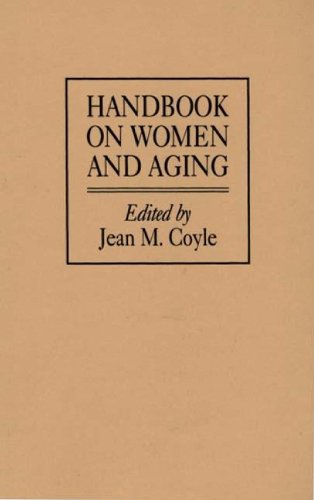 Handbook on Women and Aging: by Jean M Coyle
