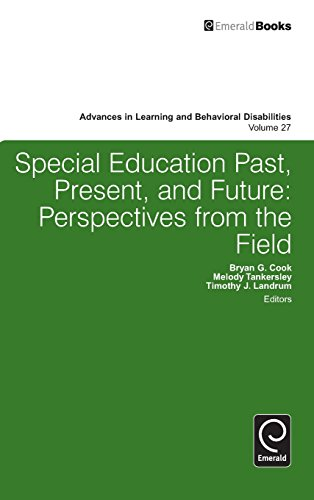 Special Education Past, Present, and Future: Perspectives from the Field (Advances in Learning and Behavioral Disabilities)